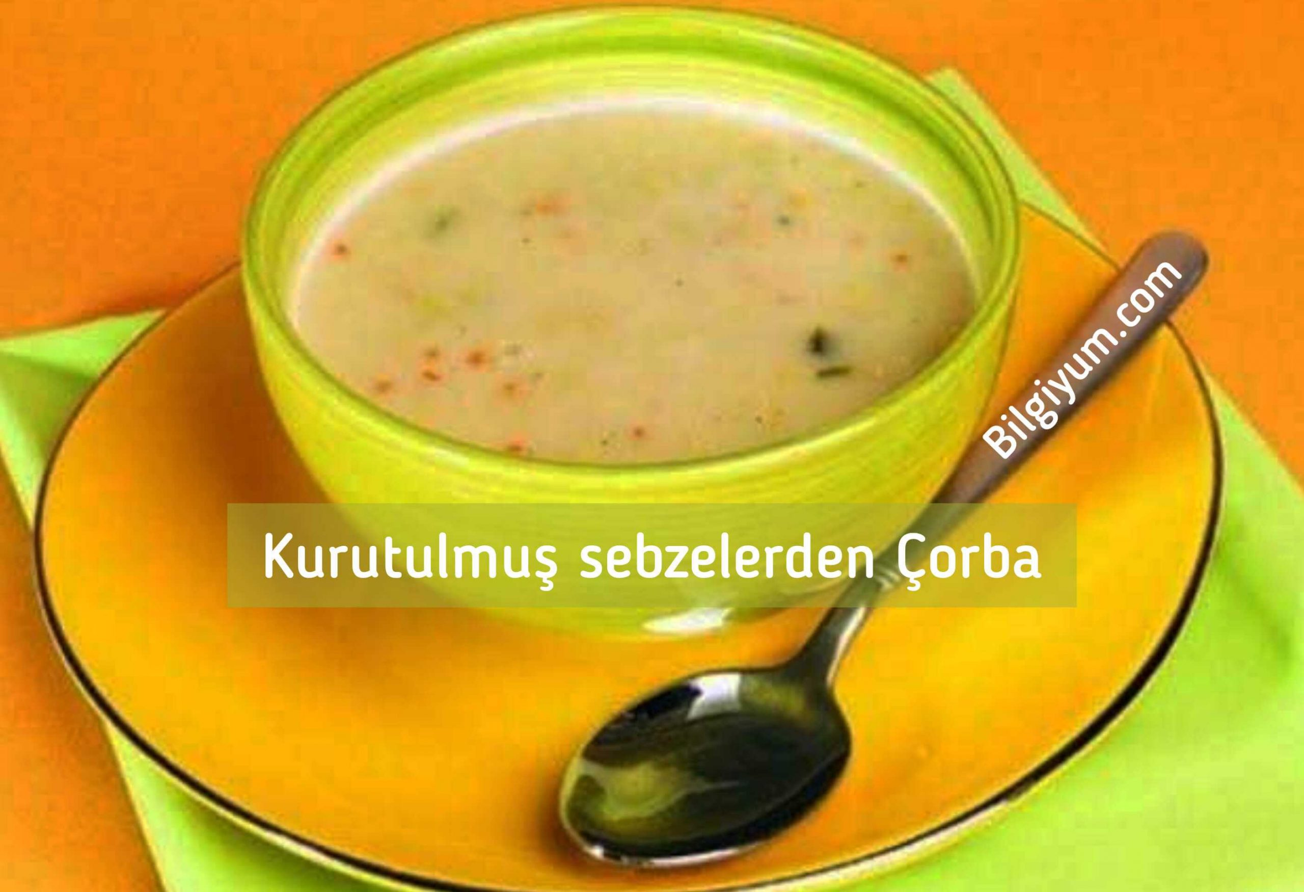 Kurutulmuş sebzelerden çorba